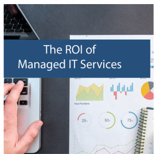 ROI of Managed IT Services.
